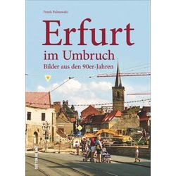 Erfurt im Umbruch als Buch von Frank Palmowski
