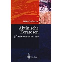Aktinische Keratosen. V. Steinkraus  - Buch