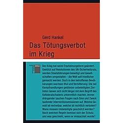 Das Tötungsverbot im Krieg. Gerd Hankel  - Buch