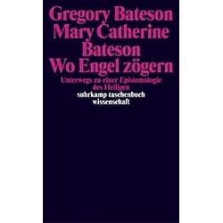 Wo Engel zögern. Gregory Bateson  Mary C. Bateson  - Buch