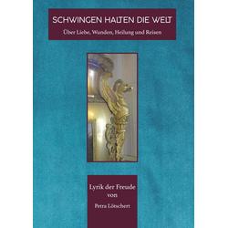 SCHWINGEN HALTEN DIE WELT als Buch von Petra Lötschert