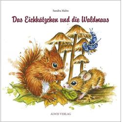Das Eichkätzchen und die Waldmaus als Buch von Sandra Mahn