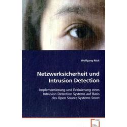 Netzwerksicherheit und Intrusion Detection als Buch von Wolfgang Röck