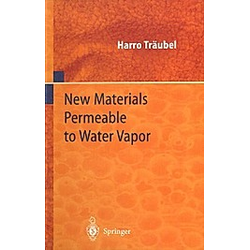 New Materials Permeable to Water Vapor. Harro Träubel  - Buch