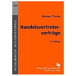 Handelsvertreterverträge. Wolfram Küstner  Karl-Heinz Thume  - Buch