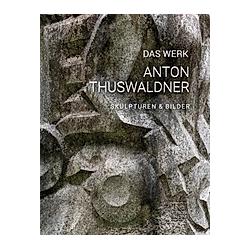 DAS WERK - Anton Thuswaldner - Buch