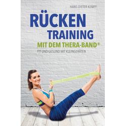 Rückentraining mit dem Thera-Band als Buch von Hans-Dieter Kempf