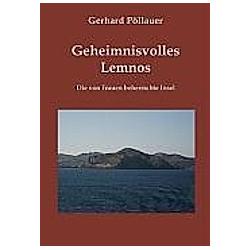 Geheimnisvolles Lemnos. Gerhard Pöllauer  - Buch