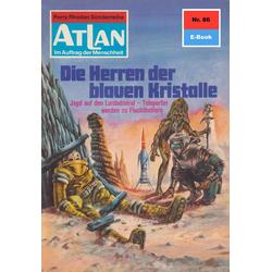 Atlan 86: Die Herren der blauen Kristalle: eBook von H. G. Francis