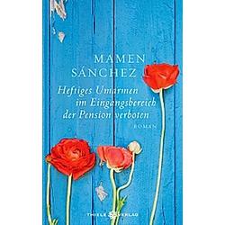 Heftiges Umarmen im Eingangsbereich der Pension verboten. Mamen Sánchez  - Buch