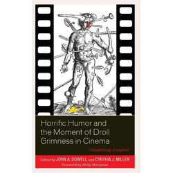Horrific Humor and the Moment of Droll Grimness in Cinema als Buch von