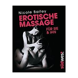 Erotische Massage für sie & ihn. Nicole Bailey  - Buch