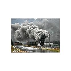 Mein Dampfbahnkalender 2021 (Wandkalender 2021 DIN A3 quer) - Kalender