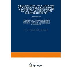 Licht-Biologie und -Therapie Röntgen-Physik -Dosierung Allgemeine Röntgentherapie Radioaktive Substanzen Elektrotherapie: eBook von NA Guhrauer/ N...