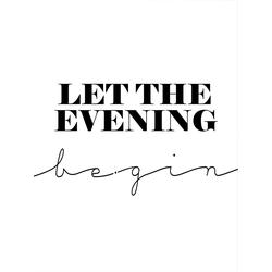 Poster »Let the evening be-gin«, Bilder, 55930358-0 weiß 60x80 cm weiß