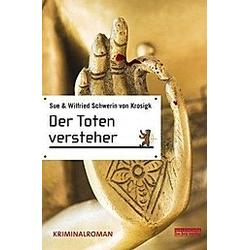 Der Totenversteher. Wilfried Schwerin von Krosigk  Sue Schwerin von Krosigk  - Buch