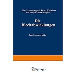 Die Blechabwicklungen. Johann Jaschke  - Buch