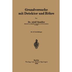 Grundversuche mit Detektor und Röhre als Buch von Adolf Semiller