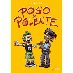 Pogo und Polente: Buch von Jochen Till
