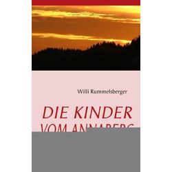 DIE KINDER VOM ANNABERG als Buch von Willi Rummelsberger