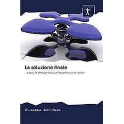 La soluzione finale. Oluwaseun John Dada  - Buch