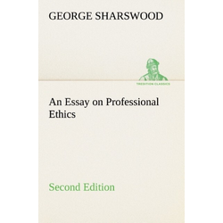 An Essay on Professional Ethics Second Edition als Buch von George Sharswood