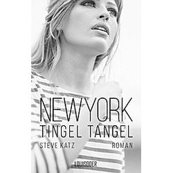 New York Tingel Tangel. Steve Katz  - Buch