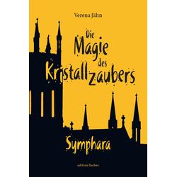 Die Magie des Kristallzaubers: eBook von Verena Jähn