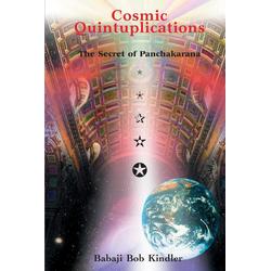 Cosmic Quintuplications als Buch von Babaji Bob Kindler