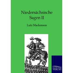 Niedersächsiche Sagen II als Buch von Lutz Mackensen