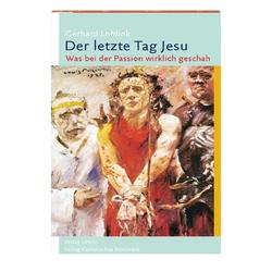 Der letzte Tag Jesu als Buch von Gerhard Lohfink