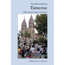 Tsingtau als Buch von Ingo Becker-Kavan