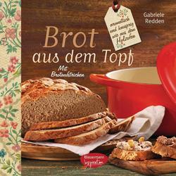 Brot aus dem gusseisernen Topf: eBook von Gabriele Redden Rosenbaum