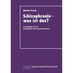 Schizophrenie - was ist das?: Buch von Michael Struck