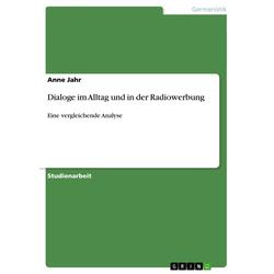 Dialoge im Alltag und in der Radiowerbung als Buch von Anne Jahr