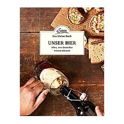 Das kleine Buch: Unser Bier. Jakob M. Berninger  - Buch