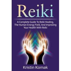 Reiki: eBook von Kristin Komak