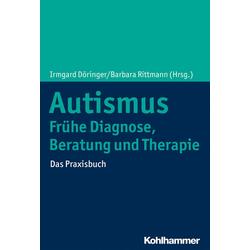 Autismus: Frühe Diagnose Beratung und Therapie: Buch von