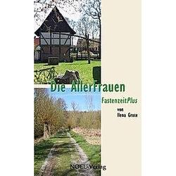 Die AllerFrauen. Ilena Grote  - Buch