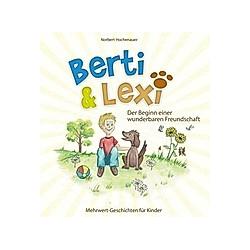 Berti & Lexi. Norbert Hochenauer  - Buch