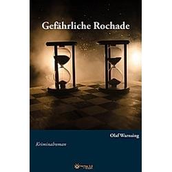 Gefährliche Rochade. Olaf Warnsing  - Buch
