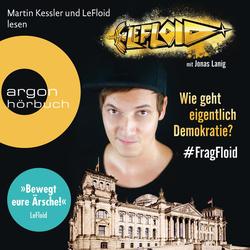 LeFloid: Wie geht eigentlich Demokratie #FragFloid (Autorisierte Lesefassung) als Hörbuch Download von LeFloid