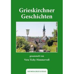 Grieskirchner Geschichten als Buch von Vera Tichy-Nimmervoll