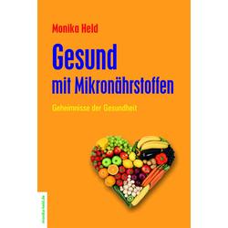 Gesund mit Mikronährstoffen als Buch von Monika Held