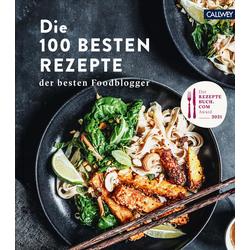 Die 100 besten Rezepte der besten Foodblogger: Buch von rezeptebuch.com