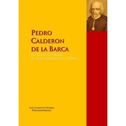 The Collected Works of Pedro Calderon de la Barca: eBook von Pedro Calderon de la Barca