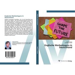 Englische Werbeslogans in Deutschland als Buch von André Steiner/ Matthias Strobel