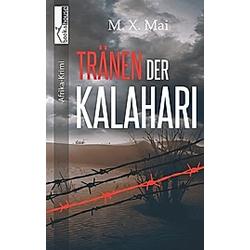 Tränen der Kalahari. M. X. Mai  - Buch