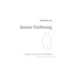 Innere Fuehrung als Buch von Michael G. Lux