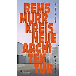 Rems-Murr-Kreis Neue Architektur. Markus Löffelhardt  - Buch